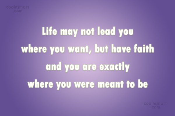 Inspirational Quote: Life may not lead you where you...