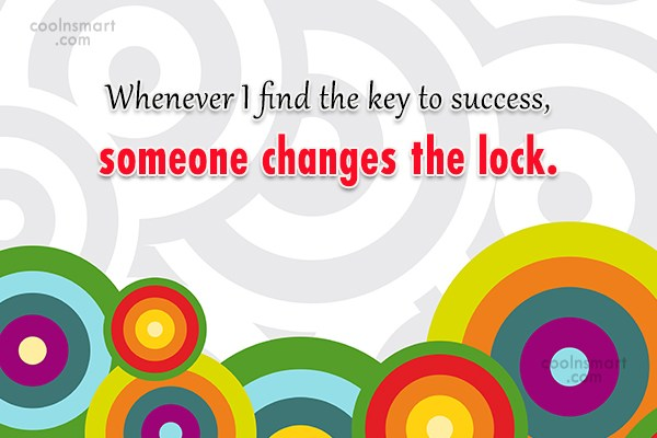 Success Quote: Whenever I find the key to success,...