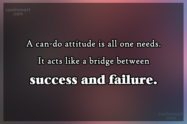 Success Quote: A can-do attitude is all one needs....