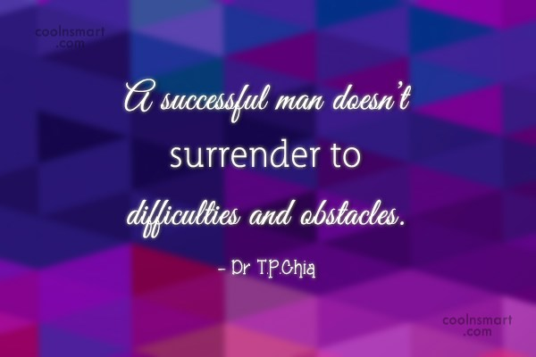 Success Quote: A successful man doesn't surrender to difficulties...