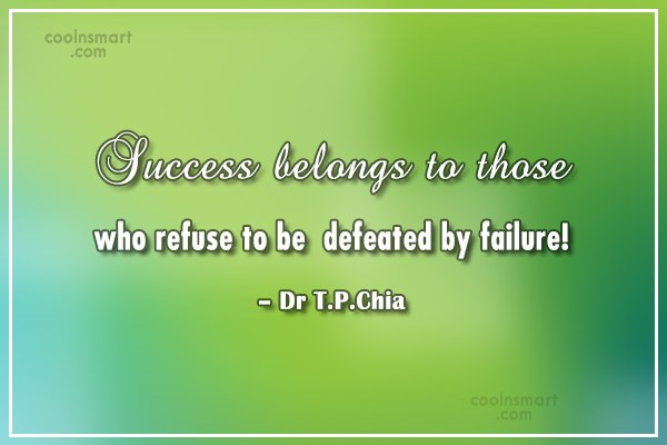 Perseverance Quote: Success belongs to those who refuse to...