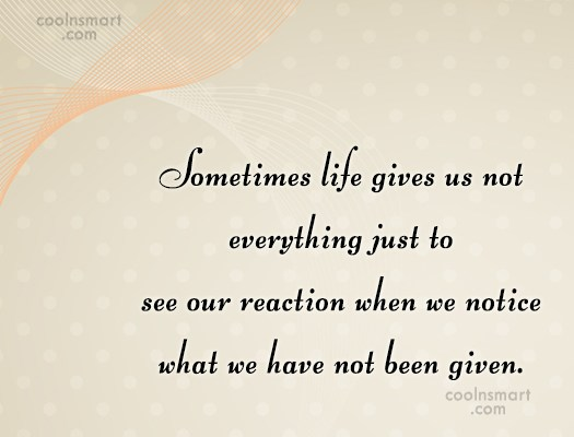 Success Quote: Sometimes life gives us not everything just...