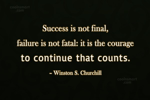 Success Quote: Success is not final, failure is not...
