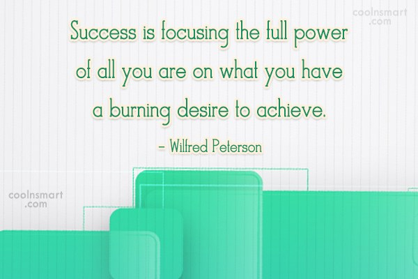 Success Quote: Success is focusing the full power of...