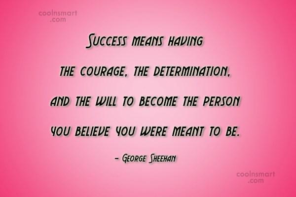 Success Quote: Success means having the courage, the determination,...