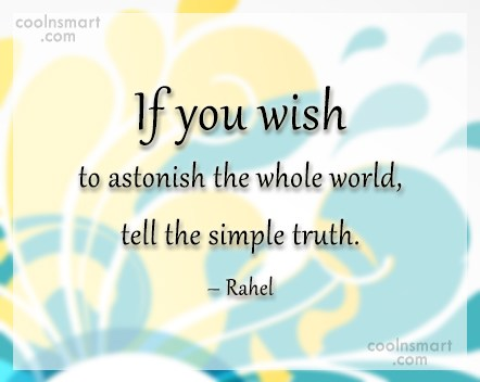 Truth Quote: If you wish to astonish the whole...