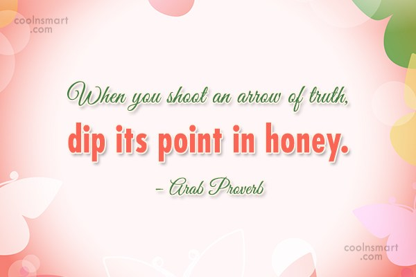 Truth Quote: When you shoot an arrow of truth,...