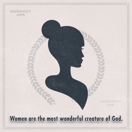 Women Quote: Women are the most wonderful creature of...