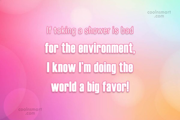 Facebook Status Quote: If taking a shower is bad for...