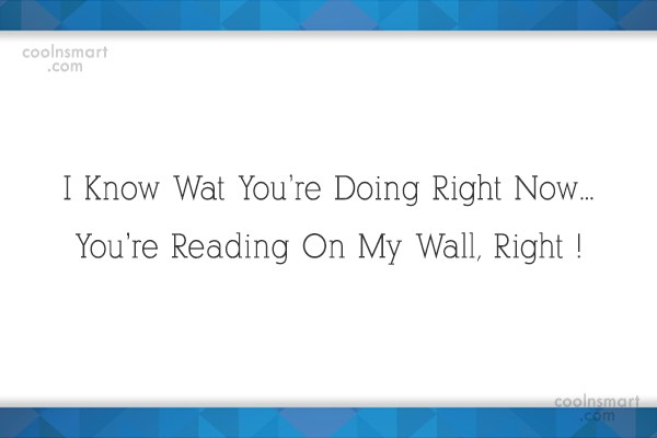 Facebook Status Quote: I Know Wat You're Doing Right Now…...