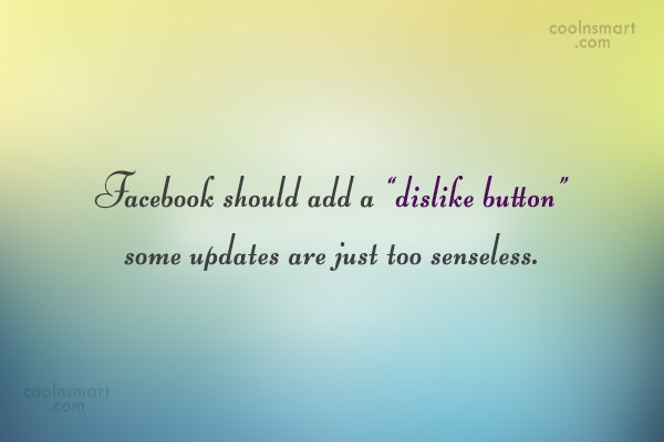 "Facebook Status Quote: Facebook should add a ""dislike button"" some..."