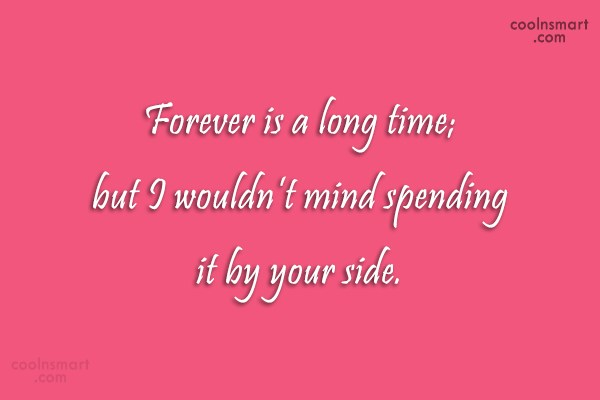 Wedding Quote: Forever is a long time; but I...