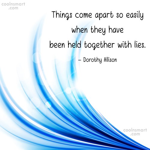 Quote: Things come apart so easily when they...
