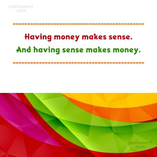 Money Quote: Having money makes sense. And having sense...