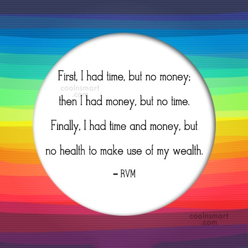 Time Quote: First, I had time, but no money;...
