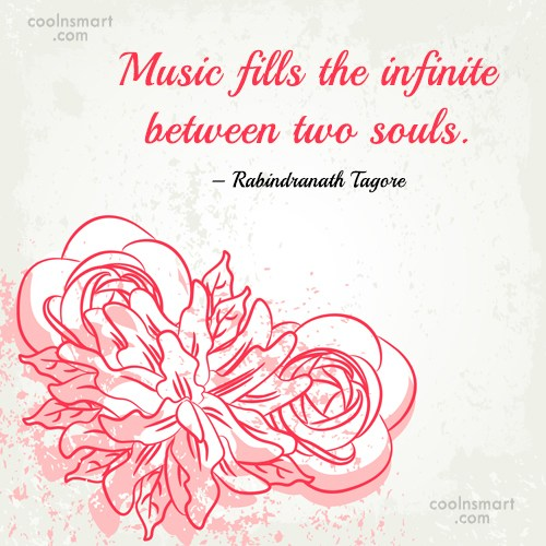 Quote: Music fills the infinite between two souls....