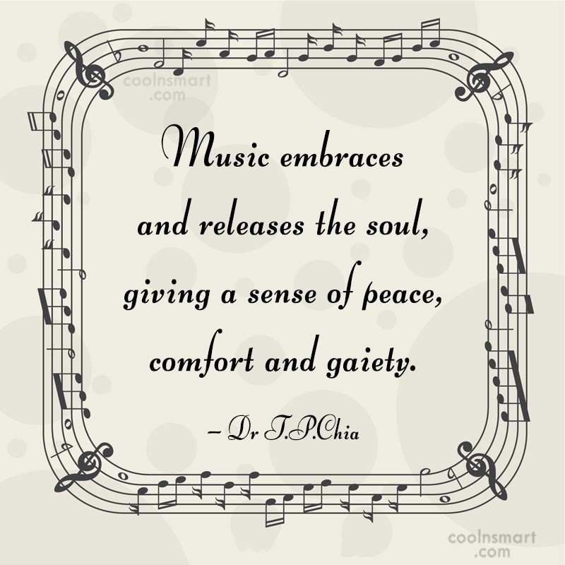 Music Quote: Music embraces and releases the soul, giving...