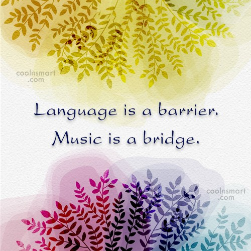 Music Quote: Language is a barrier. Music is a...