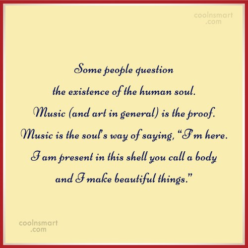 Music Quote: Some people question the existence of the...