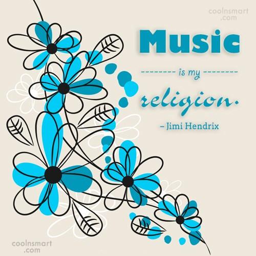 Quote: Music is my religion. – Jimi Hendrix