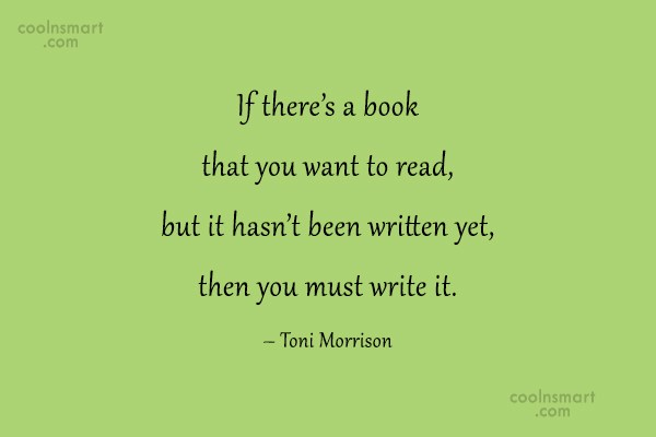 Writing Quote: If there's a book that you want...