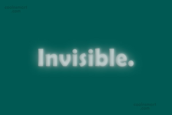Loneliness Quote: Invisible.