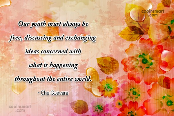 Quote: Our youth must always be free, discussing...