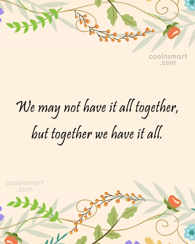 Best Friend Quote: We may not have it all together,...