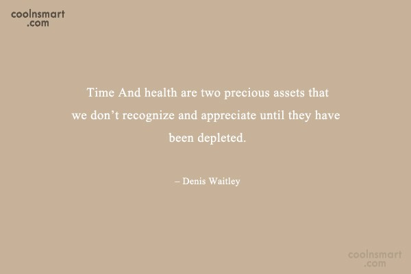 Time Quote: Time And health are two precious assets...