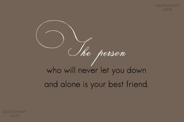 Best Friend Quote: The person who will never let you...