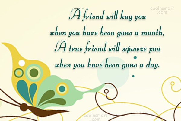 Best Friend Quote: A friend will hug you when you...
