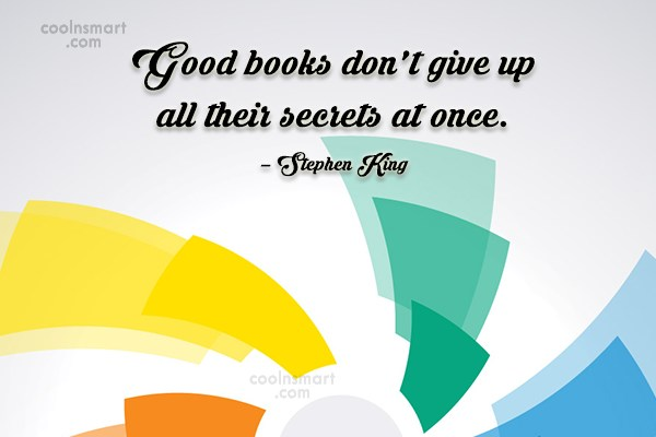 Book Quote: Good books don't give up all their...