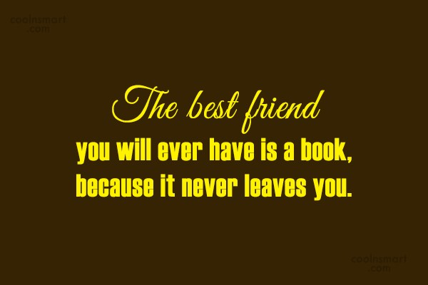 Book Quote: The best friend you will ever have...