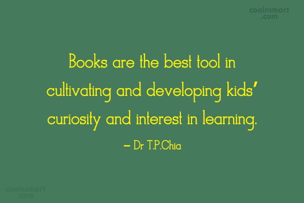 Book Quote: Books are the best tool in cultivating...