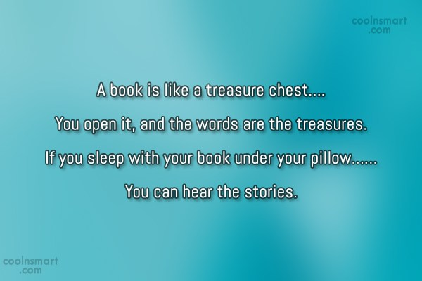 Book Quote: A book is like a treasure chest…....