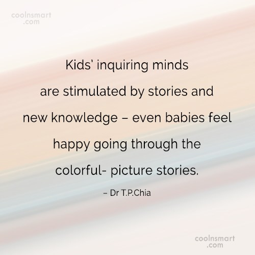 Book Quote: Kids' inquiring minds are stimulated by stories...