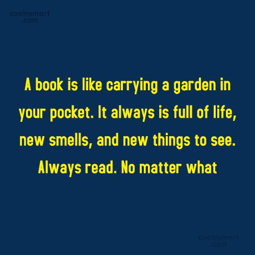 Quote: A book is like carrying a garden...