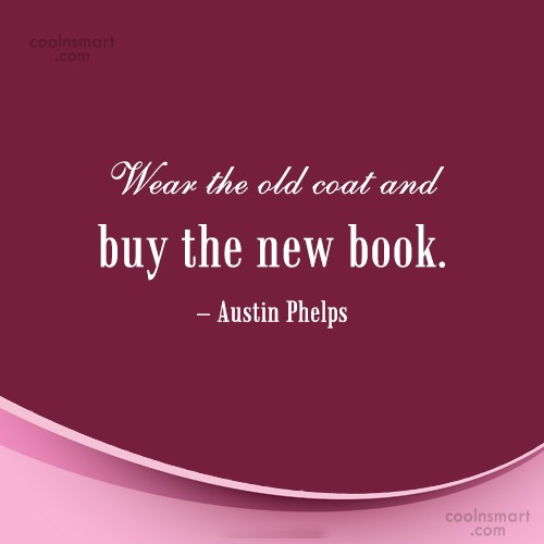 Book Quote: Wear the old coat and buy the...