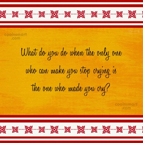 Sad Quote: What do you do when the only...