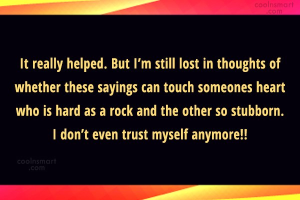 Break Up Quote: It really helped. But I'm still lost...