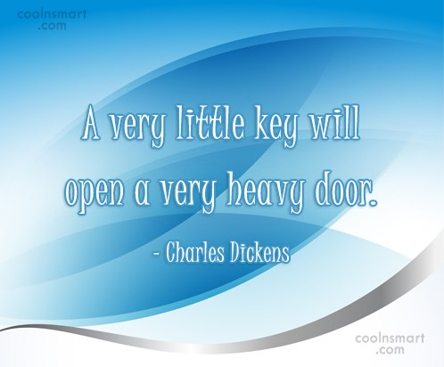 Courage Quote: A very little key will open a...