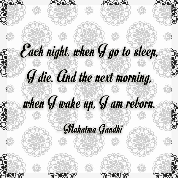 Quote: Each night, when I go to sleep,...