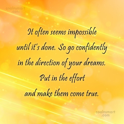 Dream Quote: It often seems impossible until it's done....