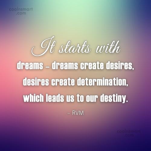 Dream Quote: It starts with dreams – dreams create...