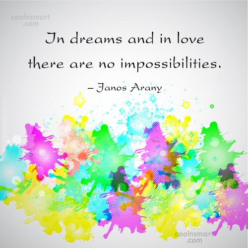 Dream Quote: In dreams and in love there are...