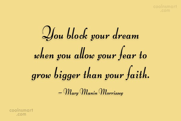 Fear Quote: You block your dream when you allow...