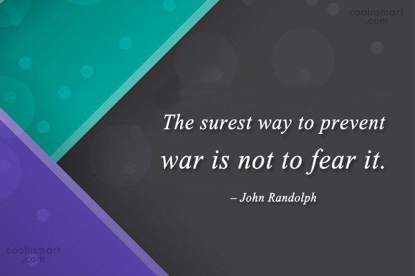 Fear Quote: The surest way to prevent war is...
