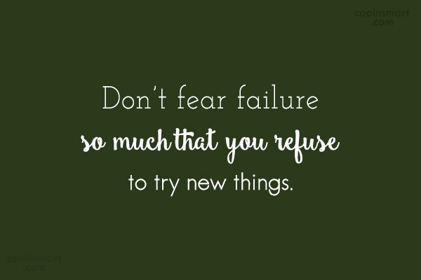 Fear Quote: Don't fear failure so much that you...