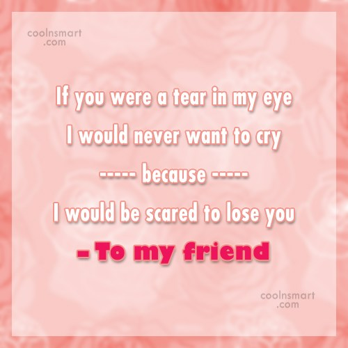 Friendship Quote: If you were a tear in my...