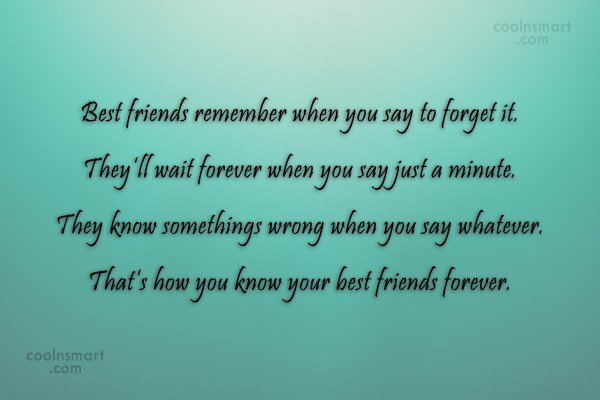 Friendship Quote: Best friends remember when you say to...